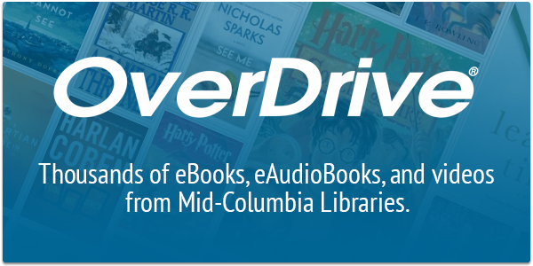 OverDrive - Thousands of eBooks, eAudioBooks, and videos from Mid-Columbia Libraries.