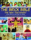 Cover image for The brick Bible : the New Testament : a new spin on the story of Jesus