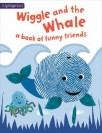 Cover image for Wiggle and the Whale (an Alphaprints Picture Book) : A Book of Funny Friends.